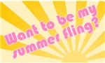 Want to be my Summer Fling?