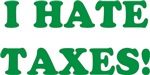 I Hate Taxes T-shirts