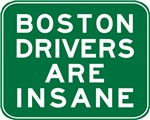 Boston Drivers Are Insane T-shirts