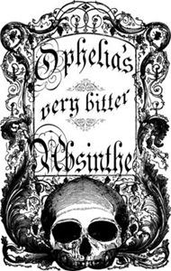 Ophelia's Very Bitter Absinthe