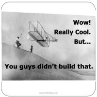 Wright Bros Didn't Build That