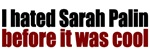 I Hated Sarah Palin Before it was Cool