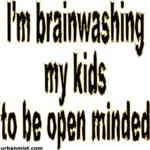 I'm brainwashing my kids to be open minded