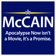McCain. Apocalypse Now is a Promise