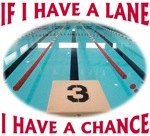 If I Have a Lane...