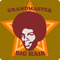 Grandmaster Big hair
