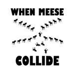 When Meese Collide
