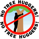 No Tree Huggers