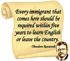 Teddy Roosevelt Quote - Every Immigrant
