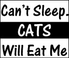 Can't Sleep. Cats Will Eat Me