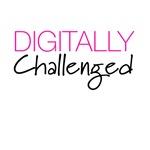 Digitally Challenged