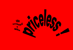 HUMOR/LIFE WITHOUT A WIFE-PRICELESS