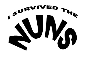 RELIGION/I SURVIVED THE NUNS