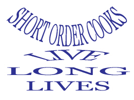 EDUCATION/OCCUPATION/SHORT ORDER COOKS LIVE LONG L