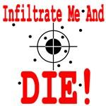 Infiltrate Me and Die