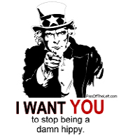 Uncle Sam wants YOU to stop being a damn hippy!