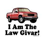 I Am The Law Givar!