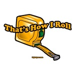 That's How I Roll (tape measure)