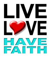 Live Love Have Faith