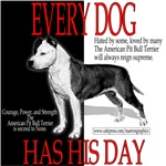 EVERY DOG HAS HIS DAY PIT BULL DESIGN!