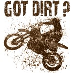 Motorcycle, dirt bike. Got Dirt? Motorsports gifts