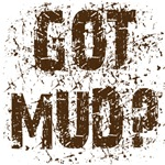 Got Mud? Muddy motorcycle saying clothes