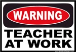 Warning Teacher at Work