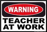 Warning Teacher at Work