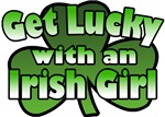 Get Lucky with an Irish Girl T-Shirts