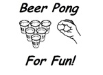 Beer Pong -- For Fun!