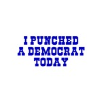 I Punched A Democrat Today