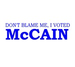Don't Blame Me I Voted McCain