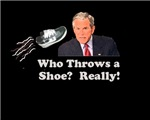 Who Throws a Shoe? Really!