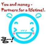 You and money - partners for a lifetime!