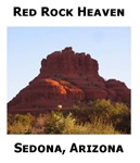 Sedona, Red Rock Heaven