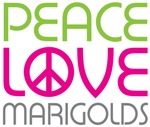 Peace Love Marigolds