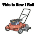 How I Roll (Lawn Mower)
