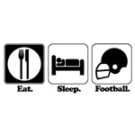Eat. Sleep. Football.