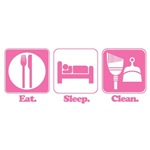 Eat. Sleep. Clean.