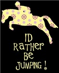 I'd rather Be Jumping! Yellow print hunter/jumper