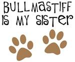 Bullmastiff Is My Sister
