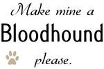Make Mine Bloodhound