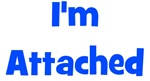 I'm Attached - Multiple Colors
