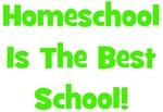 Homeschool Is The Best School - Multiple Colors