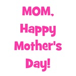Mom, Happy Mother's Day! - Pink