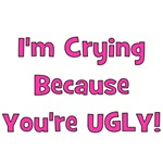 Crying Because You're Ugly - Pink