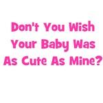 Baby As Cute As Mine - Pink