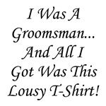 Groomsman Lousy Shirt