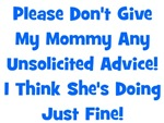 Don't Give My Mommy Advice - Blue