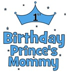 1st Birthday Prince's Mommy!